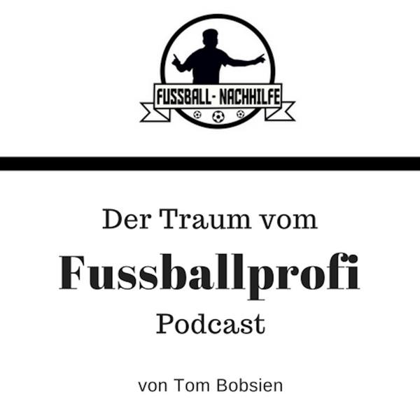 Der Traum vom Fussballprofi Podcast   Der Podcast für Fußballer, Trainer und Fußballbegeisterte