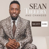 Mighty God - Sean Tillery & Changed