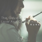 The Odyssey of Love And Other Things - Janice Vidal