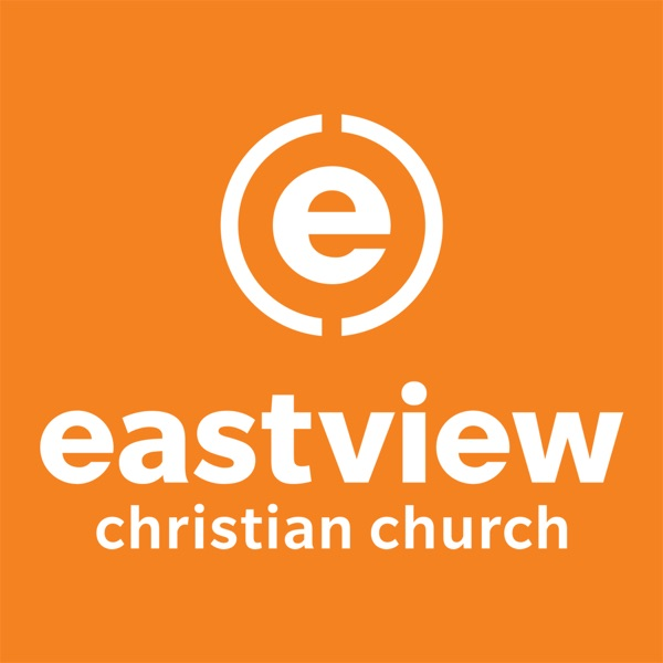 Eastview Christian Church Audio Messages