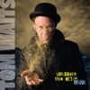 Glitter and Doom Live (Deluxe Edition Remastered), Tom Waits