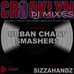 Crooklyn Clan Presents: Urban Chart Smashers mixed by Sizzahandz