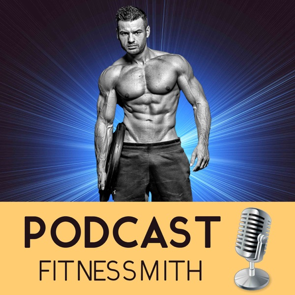 Le podcast Lifestyle Fitness | Fitnessmith