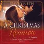 David Neth - A Christmas Reunion: Small Town Christmas, Book 1 (Unabridged)  artwork