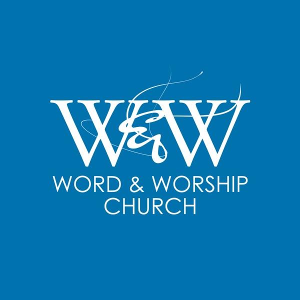 Word & Worship Church - Word & Worship Church