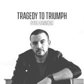 Tragedy to Triumph - EP