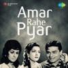 Amar Rahe Ye Pyar