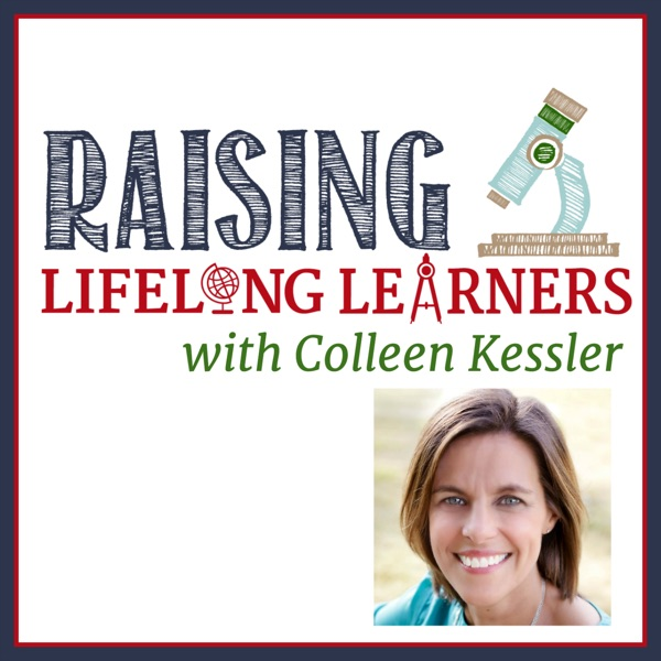 Raising Lifelong Learners with Colleen Kessler