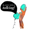 Black Girls Talking