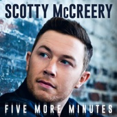 Five More Minutes Scotty McCreery