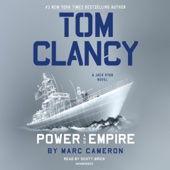 Tom Clancy: Power and Empire: A Jack Ryan Novel, Book 18 (Unabridged) - Marc Cameron