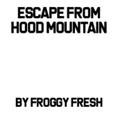 Escape from Hood Mountain