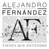 Tienes Que Entender - Single, Alejandro Fernández