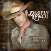 Where It's At, Dustin Lynch