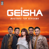 Mustahil Tuk Bersama - Geisha