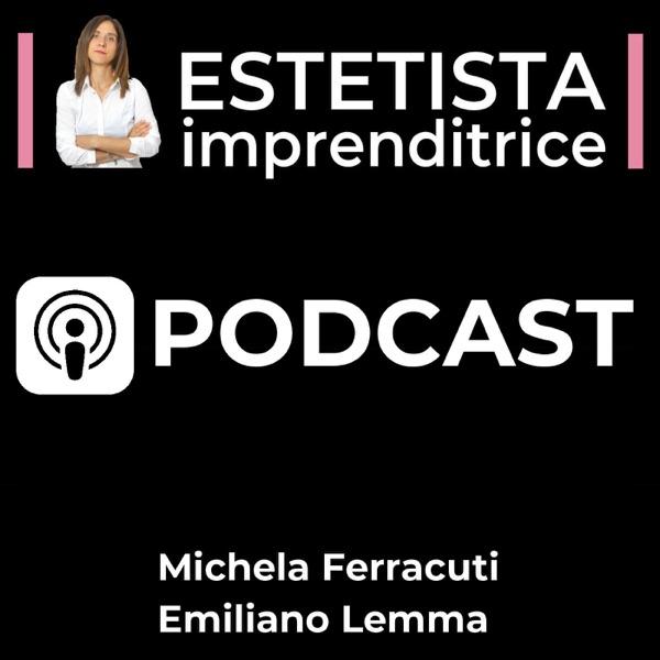 Estetista Imprenditrice - Podcast