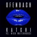 Ofenbach, Nick Waterhouse Katchi