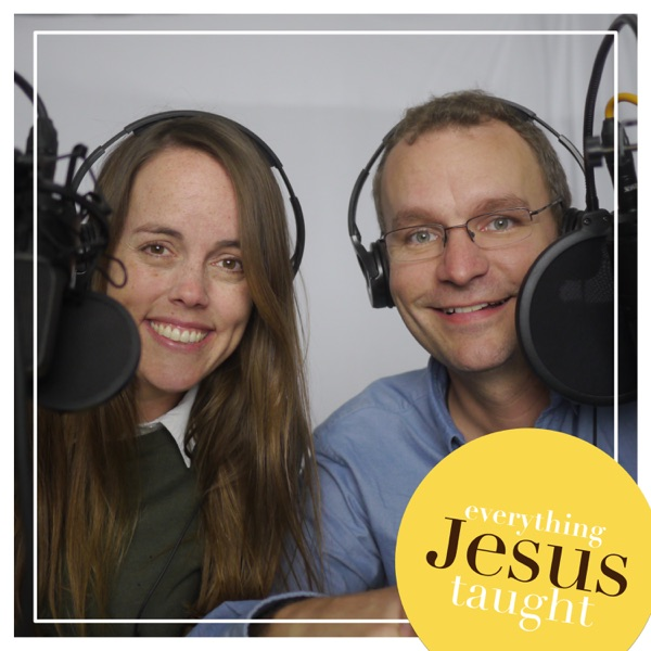 Everything Jesus Taught Podcast