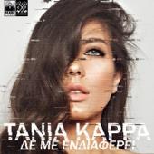 De Me Endiaferi - Tania Karra