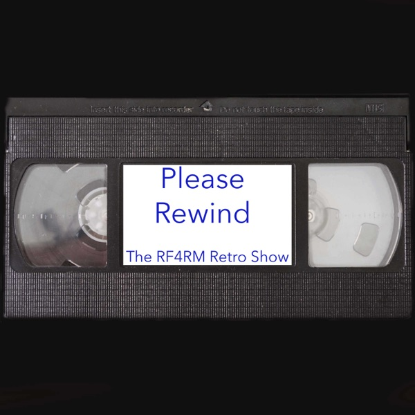 Please Rewind: The RF4RM Retro Movie Show