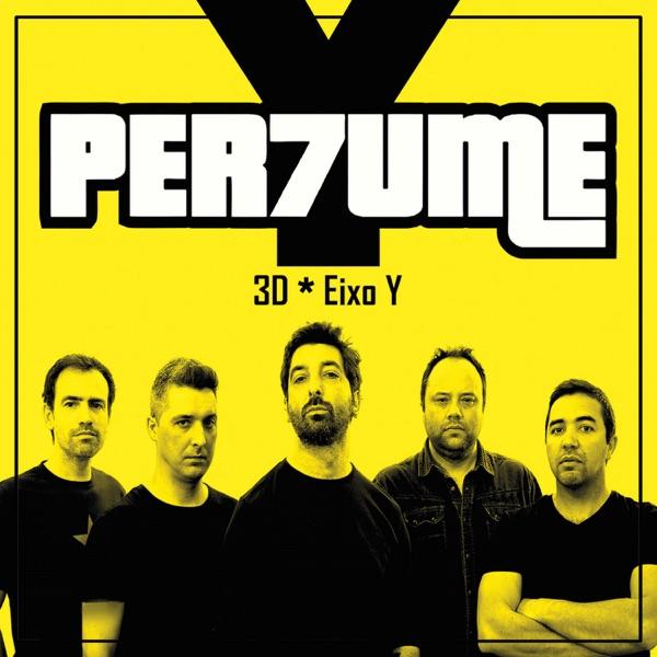Per7ume - 3D * Eixo Y (2017)