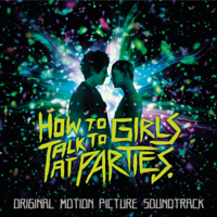 Various Artists - How to Talk to Girls at Parties (Original Motion Picture Soundtrack) artwork