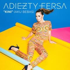 Download Lagu Adiezty Fersa – Kini (Aku Bebas) MP3