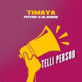 Telli Person (feat. Phyno & Olamide) - Timaya