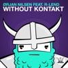 Without Kontakt (feat. R-Lend)