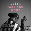 Angel - Take You Home