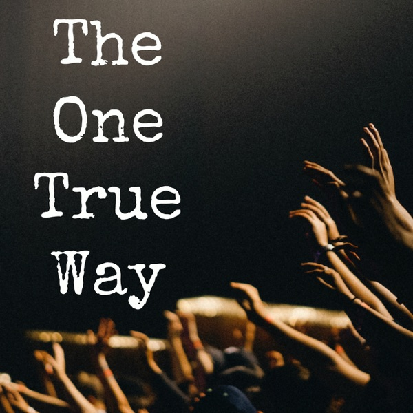 The One True Way:  A Cult Podcast