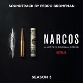 Narcos: Season 3 (A Netflix Original Series Soundtrack) - Pedro Bromfman