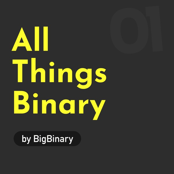 All Things Binary Podcast