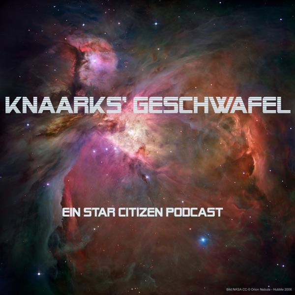 Knaarks' Geschwafel – Ein Star Citizen Podcast