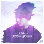 Tired Bones (feat. Laenz) - L.B.One