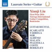 Xianji Liu - Scarlatti, Tárrega, Sor, Malats, Albéniz, Piazzolla, Coste & Berkeley: Works for Guitar  artwork