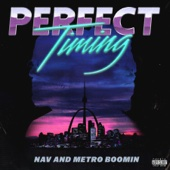NAV & Metro Boomin - Perfect Timing  artwork