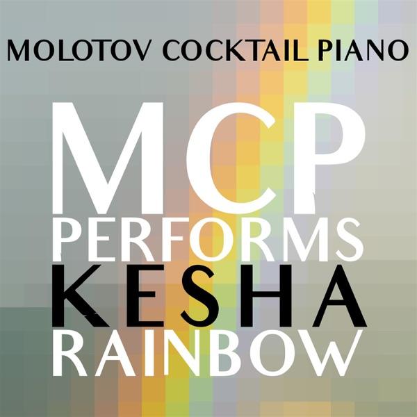 MCP Performs Kesha Rainbow Instrumental Molotov Cocktail Piano CD cover