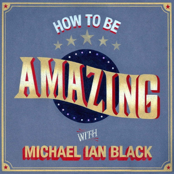 How To Be Amazing with Michael Ian Black