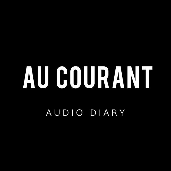 Au Courant Audio Diary