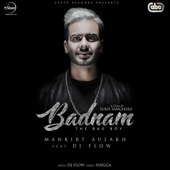 Mankirt Aulakh - Badnam (with DJ Flow) artwork