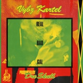 Real Bad Gal - Vybz Kartel