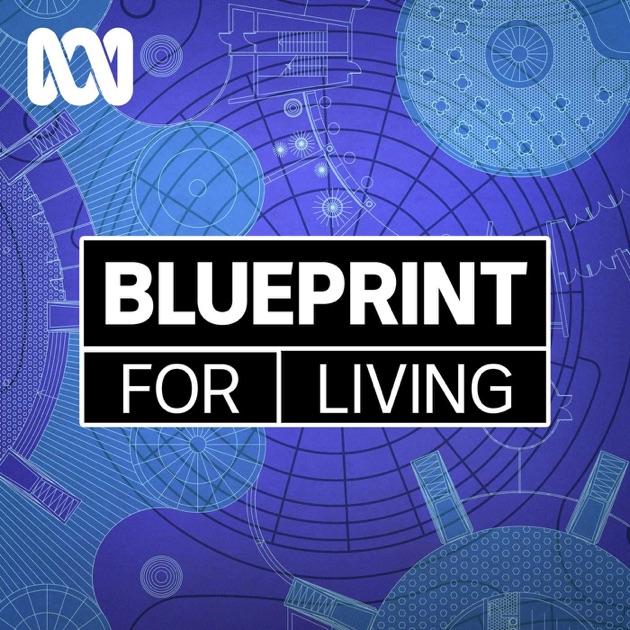 Blueprint for living full program podcast by abc radio national blueprint for living full program podcast by abc radio national on apple podcasts malvernweather Choice Image