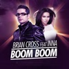 Boom Boom (feat. INNA) - Single, Brian Cross