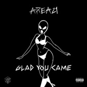 AREA21 - Glad You Came artwork