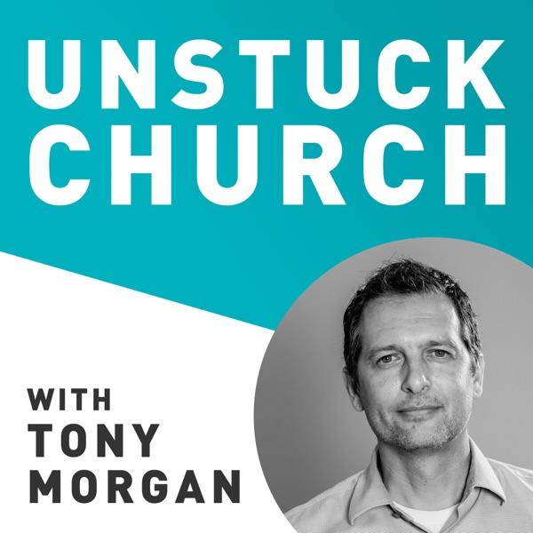 The Unstuck Church Podcast with Tony Morgan