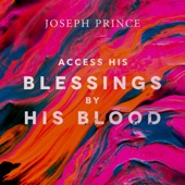 Access His Blessings by His Blood - Joseph Prince