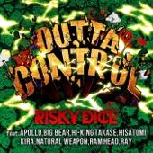 OUTTA CONTROL feat. APOLLO, BIG BEAR, HI-KING TAKASE, HISATOMI, KIRA, NATURAL WEAPON, RAM HEAD, RAY - Single
