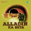 Aladin Ka Beta