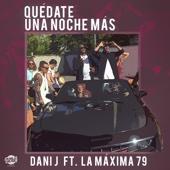 Quédate una Noche Más (feat. La Máxima 79)